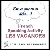 VACANCES - French Find Someone Who Activity:  Est-ce que t