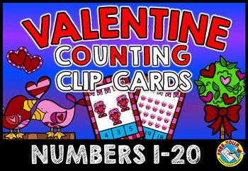 VALENTINE'S DAY COUNTING TASK CARDS: NUMBERS 1 TO 20: COUNT AND CLIP