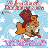 VALENTINE'S BRAIN TEASER MYSTERY STORIES, RIDDLES & PUZZLES FOR MIDDLE SCHOOL