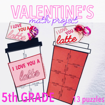 VALENTINE'S DAY ACTIVITIES - FIFTH GRADE MATH - I LOVE YOU A LATTE