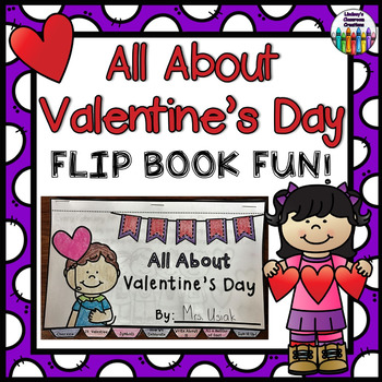 VALENTINE'S DAY Flip Book!  All About Valentine's Day +  Activity Pages!