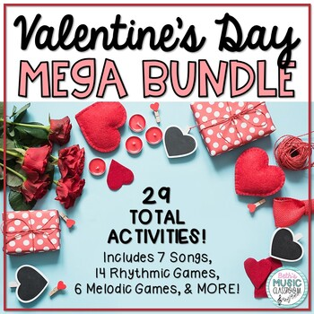 VALENTINE'S DAY MEGA BUNDLE! Set of 29 Rhythmic/Melodic Games & Songs