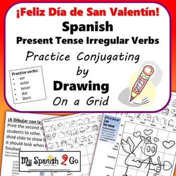 VALENTINE'S DAY SPANISH PRESENT TENSE IRREGULAR VERBS Draw on Grid