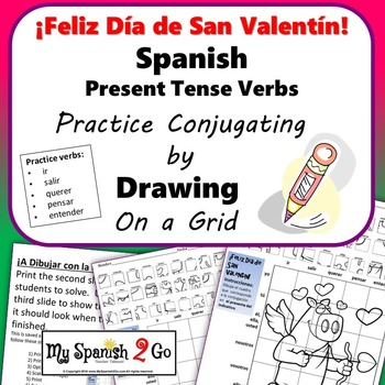 VALENTINE'S DAY SPANISH PRESENT TENSE VERBS Draw on Grid