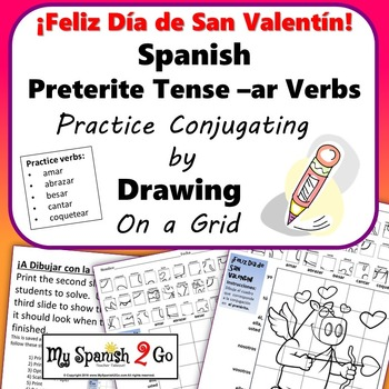 VALENTINE'S DAY SPANISH PRETERITE TENSE -AR VERBS Draw on Grid