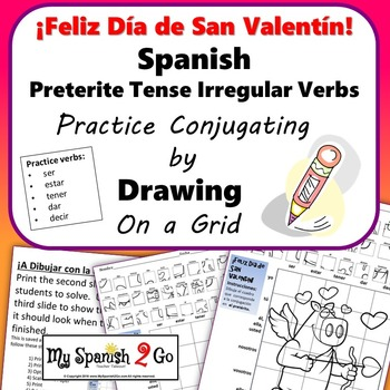 VALENTINE'S DAY SPANISH PRETERITE TENSE IRREGULAR VERBS Draw on Grid