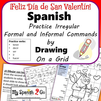 VALENTINE'S DAY: Spanis Irregular Formal and Informal Commands- Draw on Grid