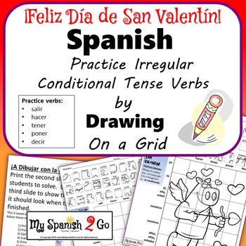 VALENTINE'S DAY: Spanish Irregular Conditional Tense Verbs- Draw on Grid