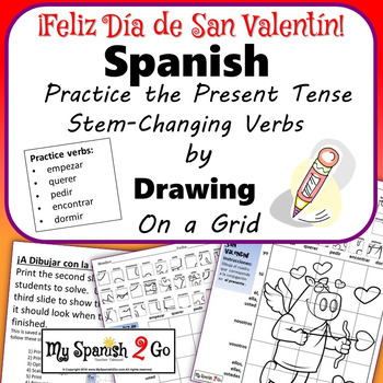 VALENTINE'S DAY: Spanish Present Tense Stem-Changing Verbs-Draw on Grid