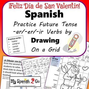 VALENTINE'S DAY: Spanish Regular Future Tense -ar/-er/-ir Verbs- Draw on Grid