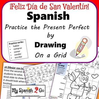 VALENTINE'S DAY: Spanish Regular Present Perfect- Draw on Grid