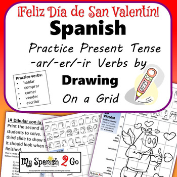 VALENTINE'S DAY: Spanish Regular Present Tense -ar/-er/-ir Verbs- Draw on Grid