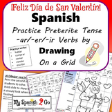 VALENTINE'S DAY: Spanish Regular Preterite Tense -ar/-er/-ir Verbs- Draw on Grid