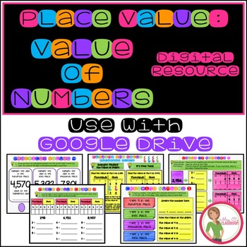 VALUE of Numbers - For GOOGLE DRIVE - Place Value - DIGITAL Paperless Resource