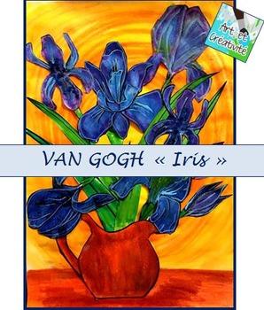 """VAN GOGH """"Iris"""", projet d'art"""