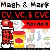 Apraxia Mash & Mark: CV, VC, CVC