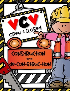 VCV OPEN and CLOSED SYLLABLE CONSTRUCTION and DE-CON-STRUC-TION