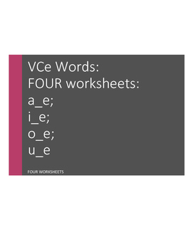VCe Words: long a, long i, long o, long u: Four Worksheets
