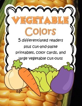 VEGETABLE COLORS 5 Differentiated Readers plus Cut and Paste Printables