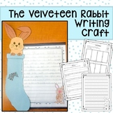 VELVETEEN RABBIT WRITING ACTIVITY AND CRAFT
