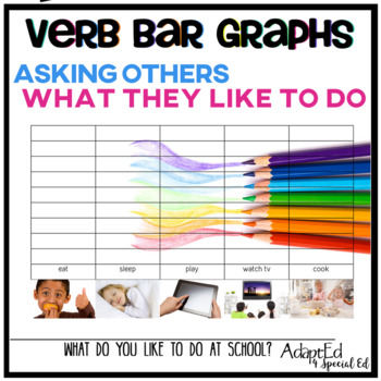 VERBS... Verbs Bar Graphs: Asking Others