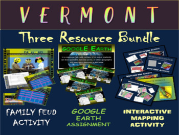 VERMONT 3-Resource Bundle (Map Activty, GOOGLE Earth, Fami
