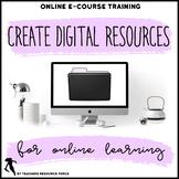 E-COURSE: How to make digital teaching resources (video tutorials!)