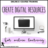 E-COURSE: How to make digital teaching resources (with video tutorials and PPTs)