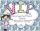 VIP Awards- Very Important Parents Awards-- For room paren