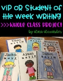 VIP - Student of the Week - Editable Class Writing Project - End of Year Writing