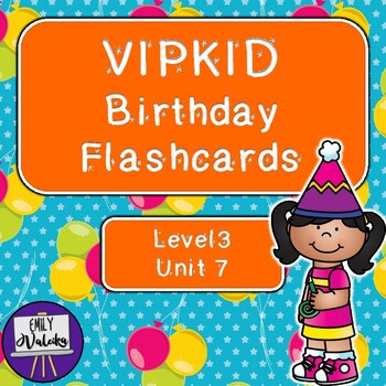 VIPKID Birthday Flashcards (Level 3 Unit 7)