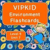 VIPKID Environment Flashcards (Level 5 Unit 7)