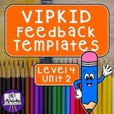 VIPKID Feedback Templates: Level 4 Unit 2