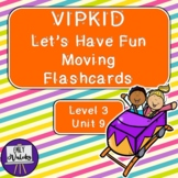 VIPKID Let's Have Fun Moving Flashcards (Level 3, Unit 9)