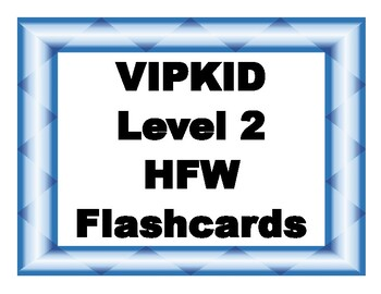 VIPKID Level 2 Interactive Sight Word Cards - Print to 4x6 cards