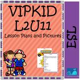 VIPKID Level 2 Unit 11 Lesson Plans