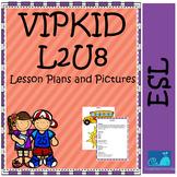 VIPKID Level 2 Unit 8 Lesson Plans