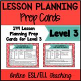 Online ESL Teaching  Lesson Planing Prep Cards (VipKid Level 3)