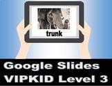 VIPKID Level 3 Unit 1-12 Digital Flashcards - Google Slides