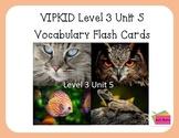 VIPKID Level 3 Unit 5 - Mammals, Birds, Fish, Reptiles -4x6 flashcards