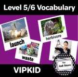 VIPKID Level 5 and Level 6 Vocabulary Flashcards