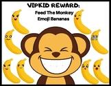 VIPKID Reward: Feed The Monkey Emoji Bananas