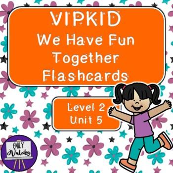 VIPKID We Have Fun Together Flashcards (Level 2, Unit 5)