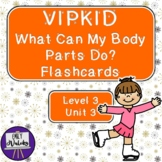 VIPKID What Can My Body Parts Do? Flashcards (Level 3, Unit 3)
