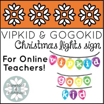 VIPKID and GOGOKID Christmas Lights Signs!