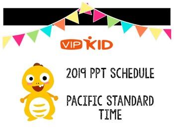 VIPKid PPT Schedule 2019 (PST)