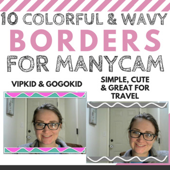VIPkid gogokid | WAVY & COLORFUL BORDERS FOR MANYCAM & CAMTWIST | DIGITAL  PROPS