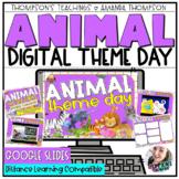 VIRTUAL Animal THEME DAY | Google Slides | Distance Learni