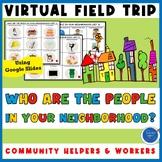 VIRTUAL FIELD TRIP PEOPLE IN COMMUNITY NEIGHBORHOOD  PRE-K