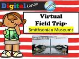 VIRTUAL FIELD TRIP - Smithsonian museums (distance learnin